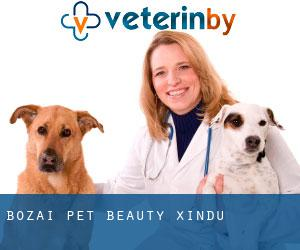 Bozai Pet Beauty Xindu