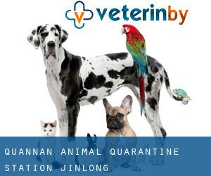 Quannan Animal Quarantine Station Jinlong
